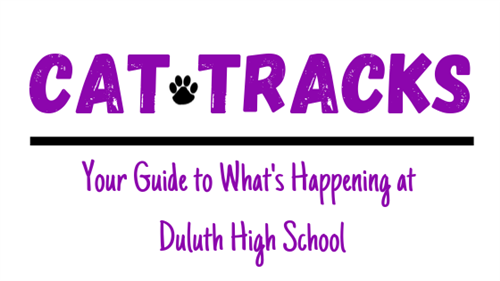 Cat Tracks:Your Guide to What's Happening at Duluth High SchoolA